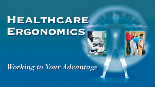 Healthcare Ergonomics: Working to Your Advantage