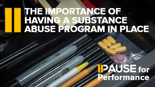 Pause for Performance: The Importance of Having a Substance Abuse Program in Place