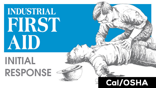 Cal/OSHA Industrial First Aid