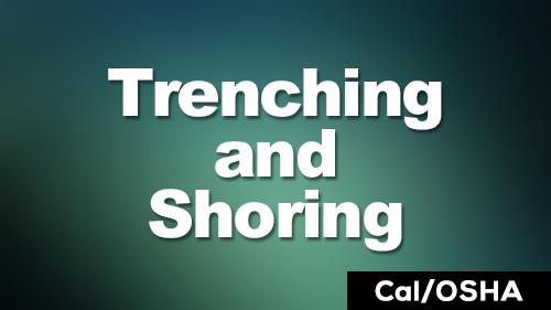 Cal/OSHA Trenching & Shoring