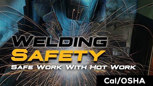 Cal/OSHA Welding Safety Safe Work with Hotwork