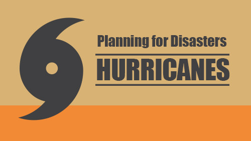 Planning for Disasters: Hurricanes