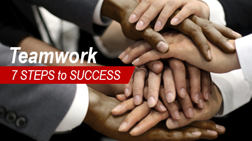 Teamwork: 7 Steps to Success
