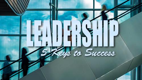 Leadership: 5 Keys to Success