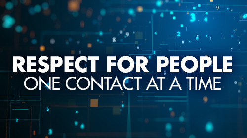 Respect for People: One Contact at a Time