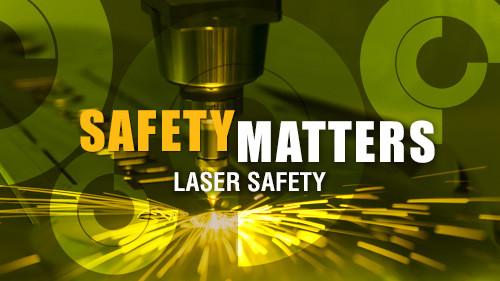 Safety Matters: Laser Safety