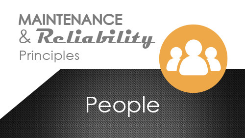 Maintenance and Reliability Principles: People