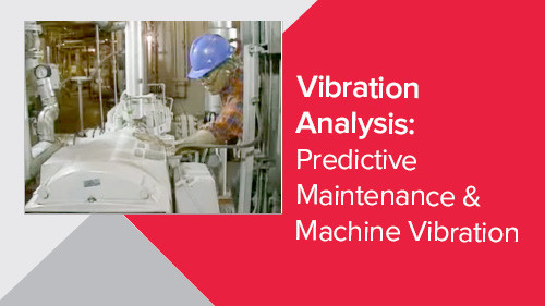 Vibration Analysis: Predictive Maintenance & Machine Vibration