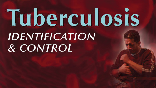 Tuberculosis: Identification & Control