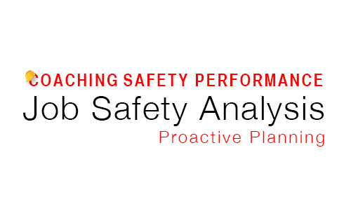 Job Safety Analysis: Pro–Active Planning