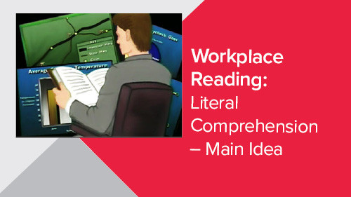 Workplace Reading: Literal Comprehension – Main Idea