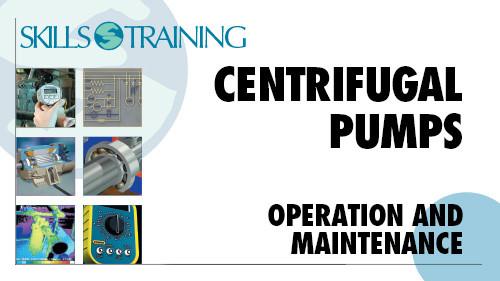 Centrifugal Pumps: Operation & Maintenance