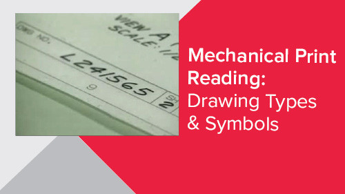 Mechanical Print Reading: Drawing Types & Symbols