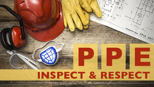 PPE: Inspect And Respect