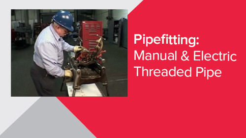 Pipefitting: Manual & Electric Threaded Pipe