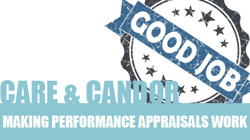 Care and Candor: Making Performance Appraisals Work