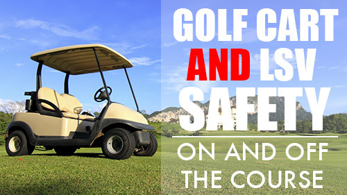 Golf Cart And LSV Safety: On And Off The Course
