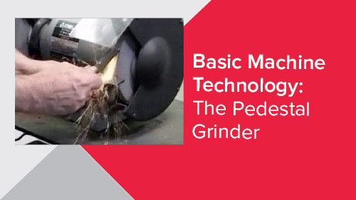 Basic Machine Technology: The Pedestal Grinder