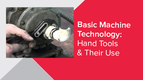 Basic Machine Technology: Hand Tools & Their Use