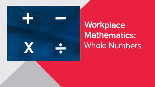 Workplace Mathematics: Whole Numbers
