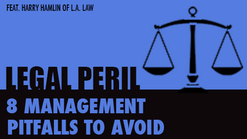 Legal Peril: 8 Management Pitfalls to Avoid