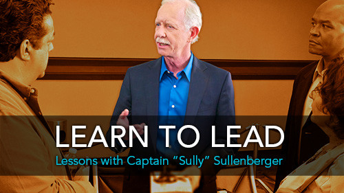Learn to Lead: Lessons with Captain Sully Sullenberger