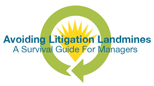 Avoiding Litigation Landmines: A Survival Guide for Managers