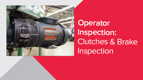 Operator Inspection: Clutches & Brake Inspection