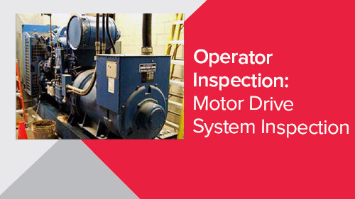 Operator Inspection: Motor Drive System Inspection