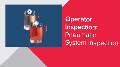 Operator Inspection: Pneumatic System Inspection
