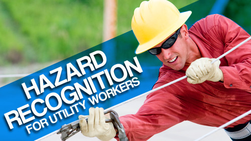 Hazard Recognition and Control For Utility Workers