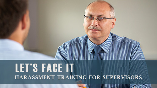 Let's Face It: Harassment Training for Supervisors