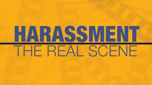 Harassment: The Real Scene