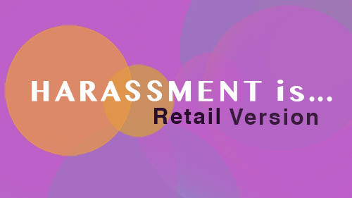 Harassment Is...  Retail Version