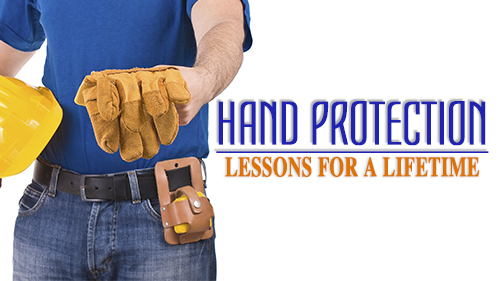 Hand Protection: Lessons for A Lifetime
