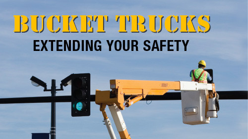 Bucket Trucks: Extending Your Safety