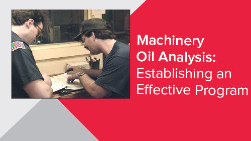 Machinery Oil Analysis: Establishing an Effective Program