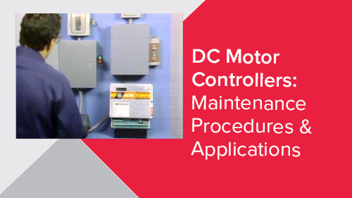 DC Motor Controllers: Maintenance Procedures & Applications