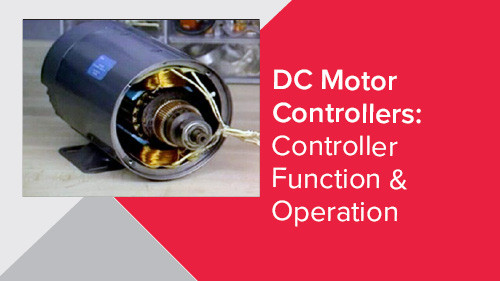DC Motor Controllers: Controller Function & Operation
