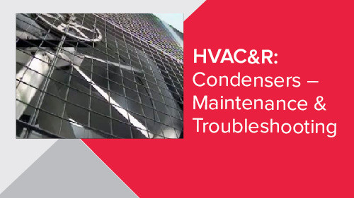 HVAC&R: Condensers – Maintenance & Troubleshooting