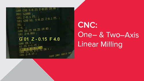 CNC: One– & Two–Axis Linear Milling