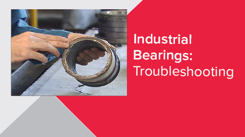 Industrial Bearings: Troubleshooting