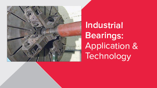 Industrial Bearings: Application & Technology