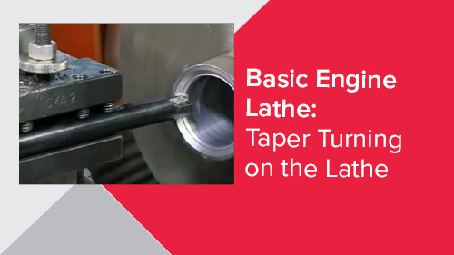 Basic Engine Lathe: Taper Turning on the Lathe