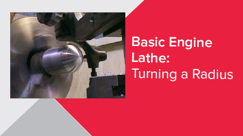 Basic Engine Lathe: Turning a Radius