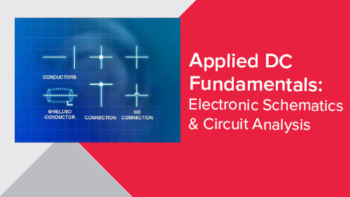 Applied DC Fundamentals: Electronic Schematics & Circuit Analysis