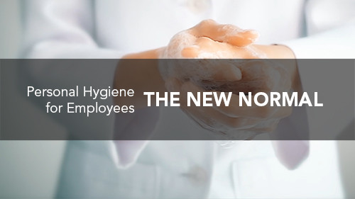 The New Normal: Personal Hygiene for Employees