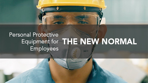 The New Normal: Personal Protective Equipment for Employees