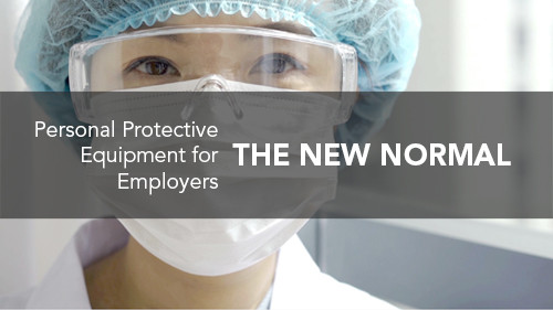 The New Normal: Personal Protective Equipment for Employers