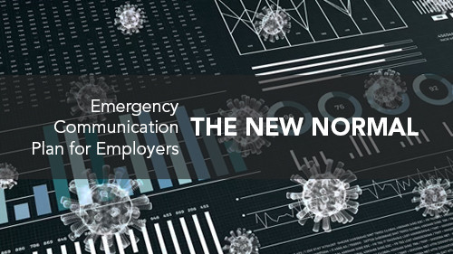 The New Normal:  Emergency Communication Plan for Employers